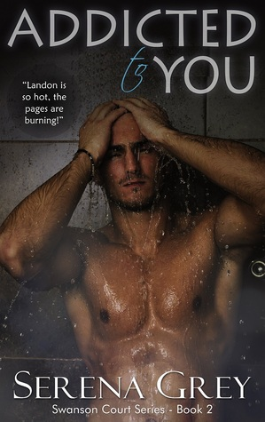 Addicted to You (Swanson Court, #2)