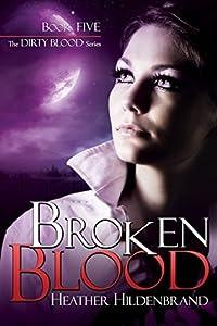 Broken Blood (Dirty Blood #5)