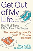 Get Out of My Life : But First Take Me and Alex Into Town