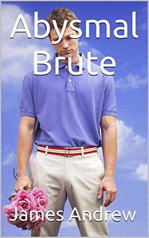 Abysmal Brute James Andrew