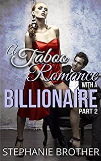 A Taboo Romance with a Billionaire Part 2