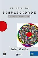 As leis da simplicidade: design, tecnologia, negócios, vida