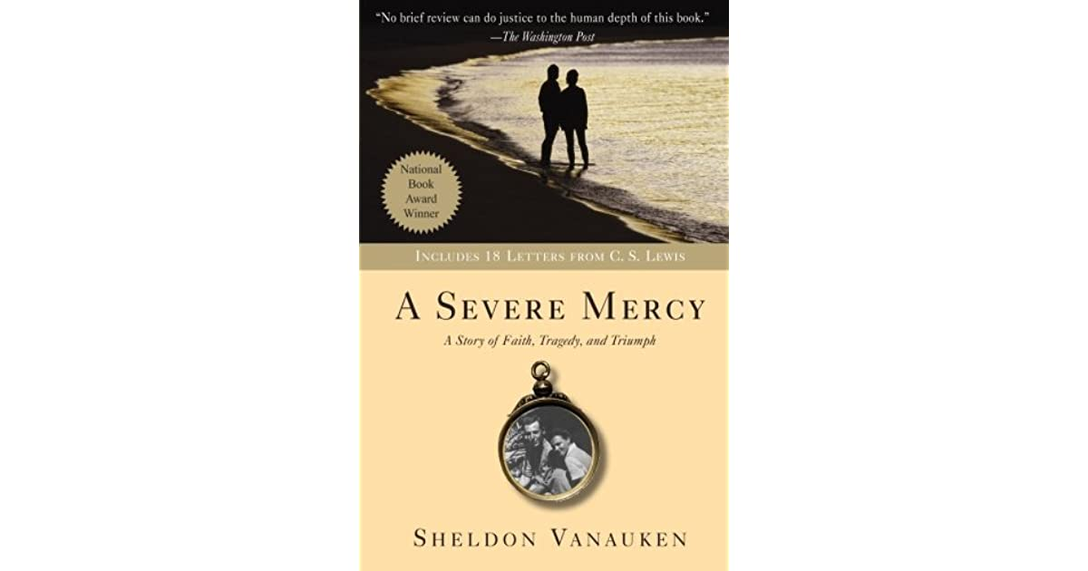 A Severe Mercy A Story Of Faith Tragedy And Triumph By border=