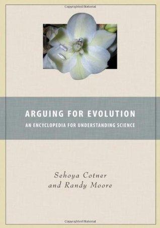 Arguing for Evolution: An Encyclopedia for Understanding Science