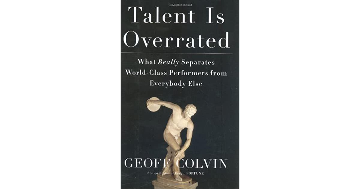 Overrated talent geoff colvin pdf is