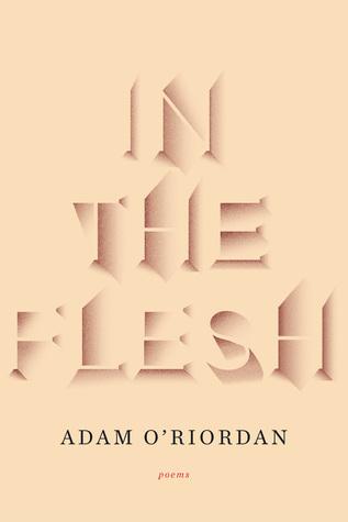 In the Flesh by Adam O'Riordan
