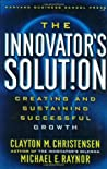 The Innovator's Solution by Clayton M. Christensen