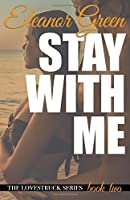 Stay with Me (LoveStruck #2)