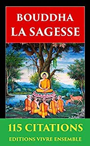Bouddah : La Sagesse - 115 Citations