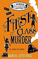 First Class Murder (Murder Most Unladylike Mysteries, #3)