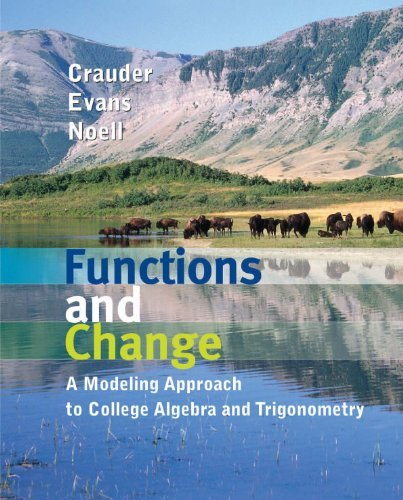 Functions and Change A Modelling Approach to College Algebra and Trigonometry Student Text