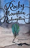 Rocky Mountain Redemption (The Rocky Mountain Series #3)