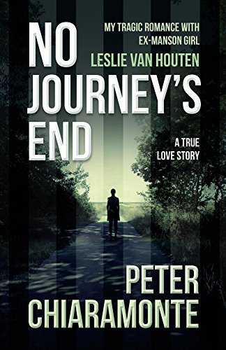 No Journey's End  My Tragic Romance with Ex-Manson Girl, Leslie Van Houten