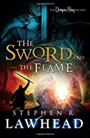 The Sword and the Flame (The Dragon King Trilogy, #3)