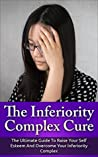 The Inferiority Complex Cure by Pam Johnson
