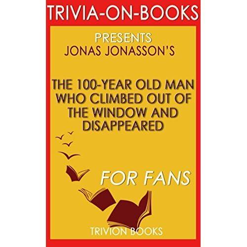 Jonas jonasson 39 s the 100 year old man who climbed out the for 100 year old man that jumped out the window