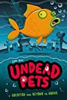 Goldfish from Beyond the Grave (Undead Pets #4)