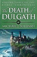 The Death of Dulgath (The Riyria Chronicles, #3)
