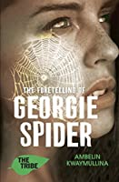 The Foretelling of Georgie Spider (The Tribe #3)