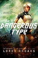 The Dangerous Type (In the Wake of the Templars, #1)