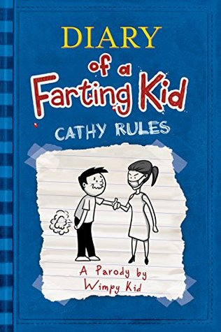 Diary Of A Farting Kid: Cathy Rules (Diary, farts, farting, funny comics, comics for kids, Minecraft, big nate Book 2)