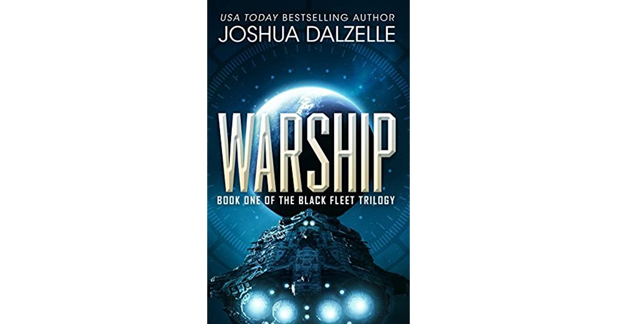 Warship (Black Fleet Trilogy, #1) by Joshua Dalzelle