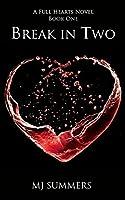 Break in Two (Full Hearts, #1)