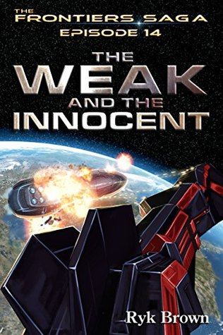 The Weak and the Innocent (The Frontiers Saga, #14)