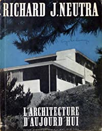Richard J. Neutra, Architect (L'Architecture d'Aujourd'hui, No. 6, Mai-Juin 1946)
