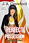 Perfect Possession (This Side of Hell #1)