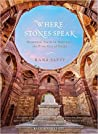 Where Stones Speak : Historical Walks Through Mehrauli The First City Of Delhi