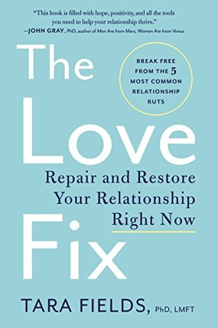 The Love Fix: Repair and Restore Your Relationship Right Now