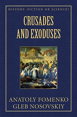 Crusades and Exoduses (History: Fiction or Science? Book 16)