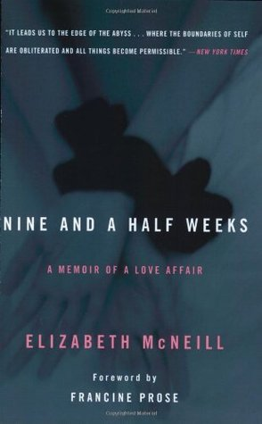 Nine and a Half Weeks: A Memoir of a Love Affair
