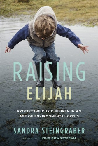 Raising Elijah-Protecting Our Children in an Age of Environmental Crisis