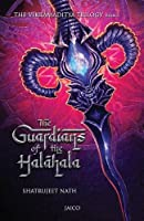 The Vikramaditya Trilogy: Book 1 - The Guardians of the Halahala