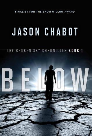 Below (Broken Skies: Book #1) by Jason Chabot