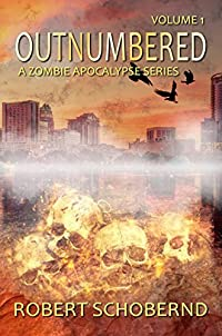 OUTNUMBERED, volume 1: A Zombie Apocalypse Series (OUTNUMBERED, A Zombie Apocalypse Series)