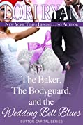 The Baker, the Bodyguard, and the Wedding Bell Blues: A Holiday Novella