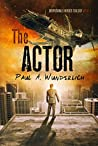 The Actor (Disposable Heroes Trilogy Book 1)