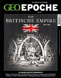 GEO Epoche 74 - Das Britische Empire