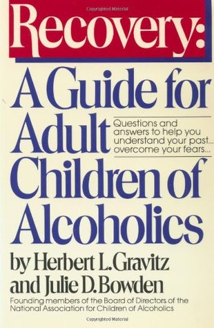 Recovery: A Guide for Adult Children of Alcoholics
