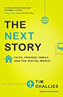The Next Story: Faith, Friends, Family, and the Digital World