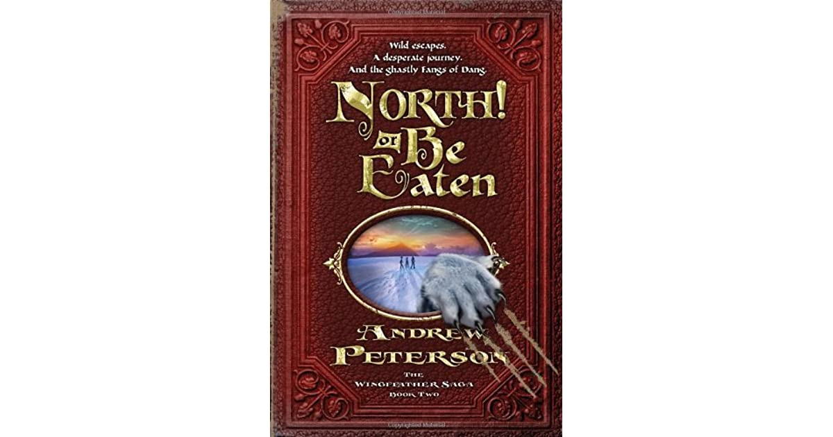 North Or Be Eaten By Andrew Peterson