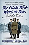 Jessie's Story: Heroism, heartache and happiness in the wartime women's forces (The Girls Who Went to War, Book 1)