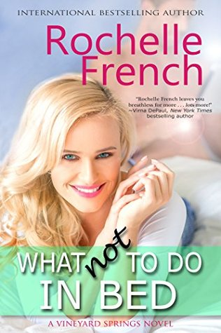 What NOT to Do in Bed: (Book 1, Vineyard Springs series)
