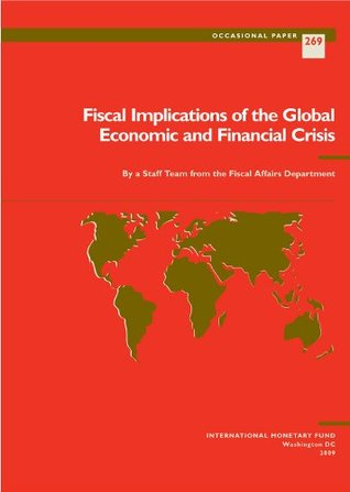 Fiscal Implications of the Global Economic and Financial Crisis (Occasional Paper (Intl Monetary Fund))