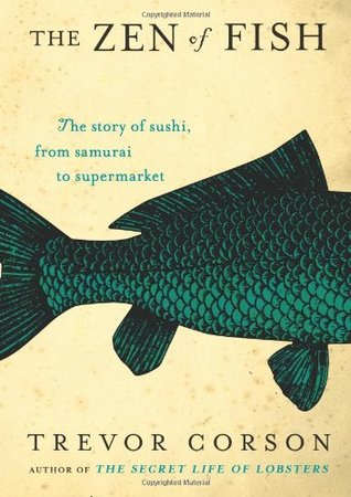 The Zen Of Fish The Story Of Sushi From Samurai To