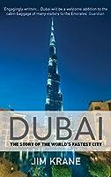 Dubai: The Story of the World's Fastest City