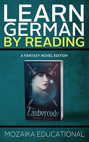 Learn German: By Reading Fantasy (Lernen Sie Deutsch mit Fantasy Romanen 1)